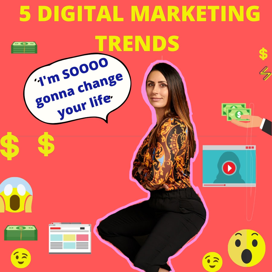 5 digital marketing trends your business needs right now