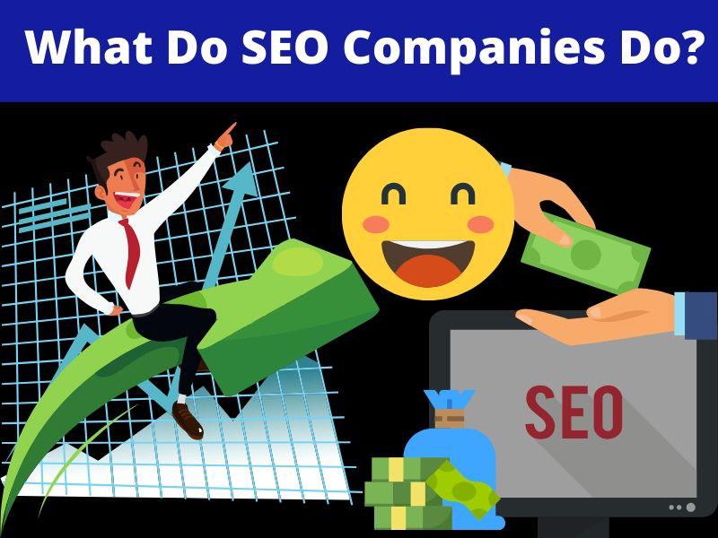 what do SEO companies do?