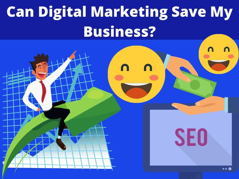 can digital marketing save my business