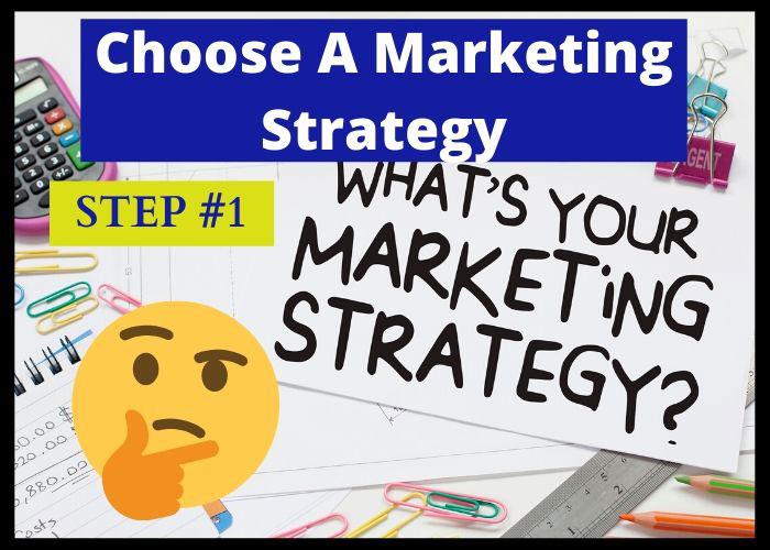choose a marketing strategy