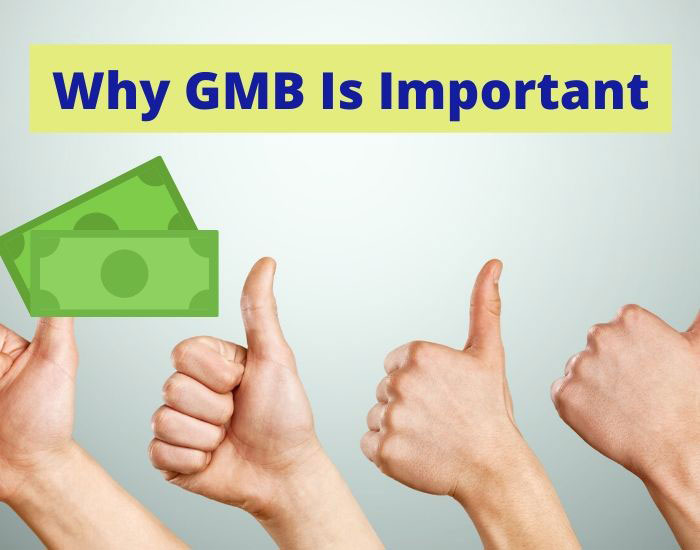why GMB is important