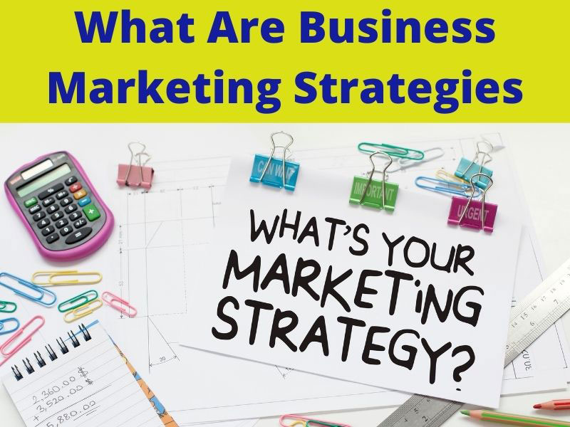what are business marketing strategies